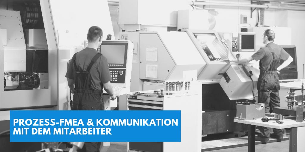 Prozess-FMEA & Kommunikation mit dem Mitarbeiter