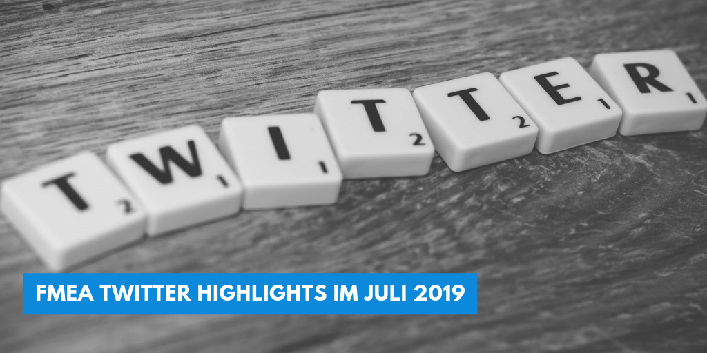 FMEA Twitter Highlights im Juli 2019