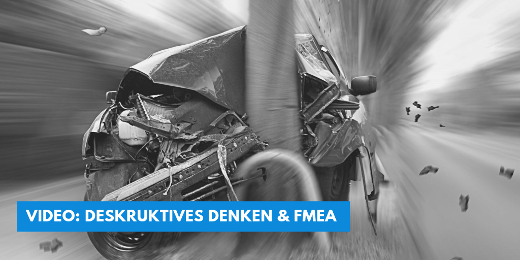 Video: Deskruktives Denken & FMEA