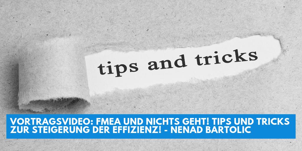 Vortragsvideo: FMEA und nichts geht! Tips und Tricks zur Steigerung der Effizienz! – Nenad Bartolic