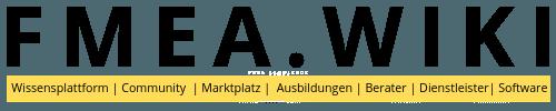 FMEA WIKI - FMEA Wissensplattform | FMEA Community | FMEA Gruppen | Marktplatz für FMEA Software | FMEA Berater | Dienstleister