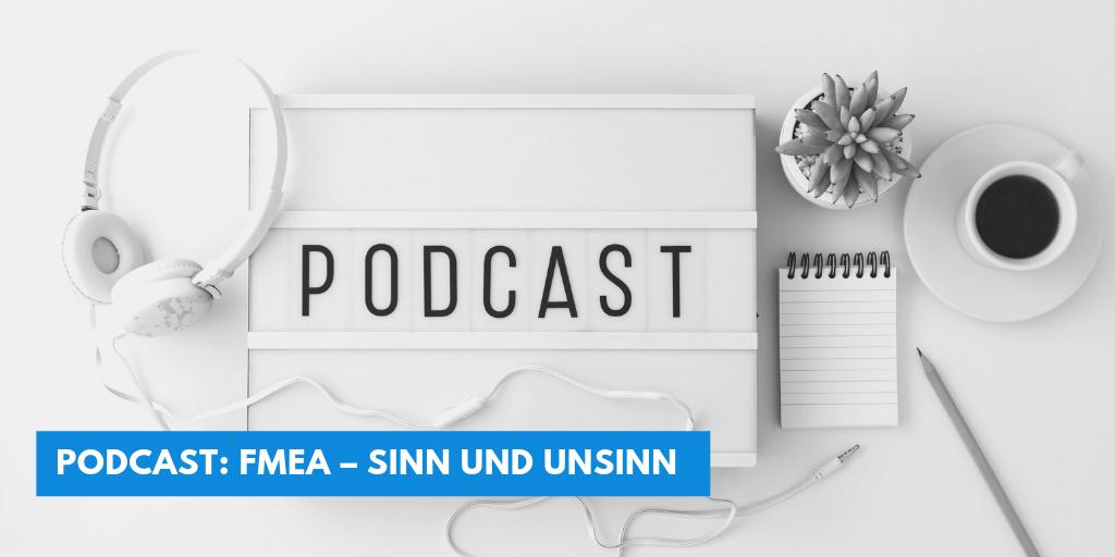 Podcast: FMEA – Sinn und Unsinn